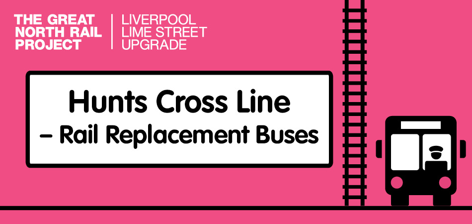 Hunts Cross Line - Rail Replacement Bus Information
