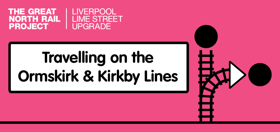 Travelling on the Ormskirk & Kirkby lines